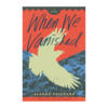 Cover of When We Vanished. Silhouette of a crow against green foliage, with a red-orange background behind title