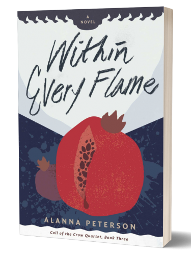 """Cover of Within Every Flame by Alanna Peterson. A red pomegranate, split open to reveal the seeds inside, with a drop of red juice flowing out, sits in front of a dark blue background flecked with lighter blue splatter marks. Text reads, """"Within Every Flame. Alanna Peterson. Call of the Crow Quartet, Book 3."""""""